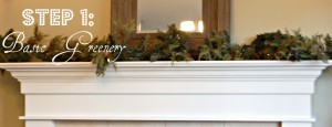 Christmas Mantel Step One