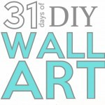diy wall art 31 Days