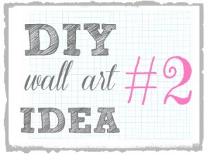 DIY Wall Art Idea #2