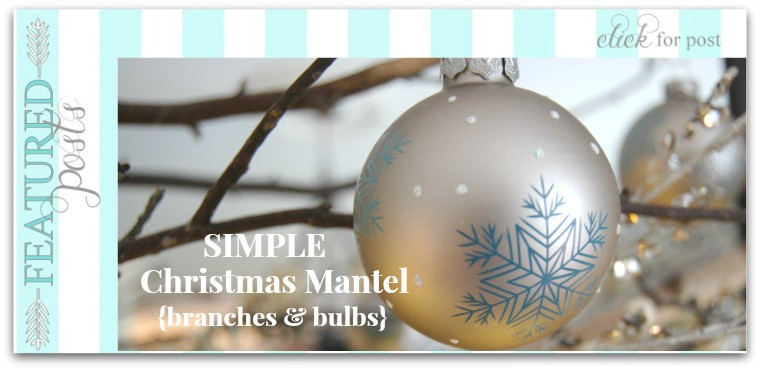 Decorate a Simple Christmas Mantel Branches and Bulbs