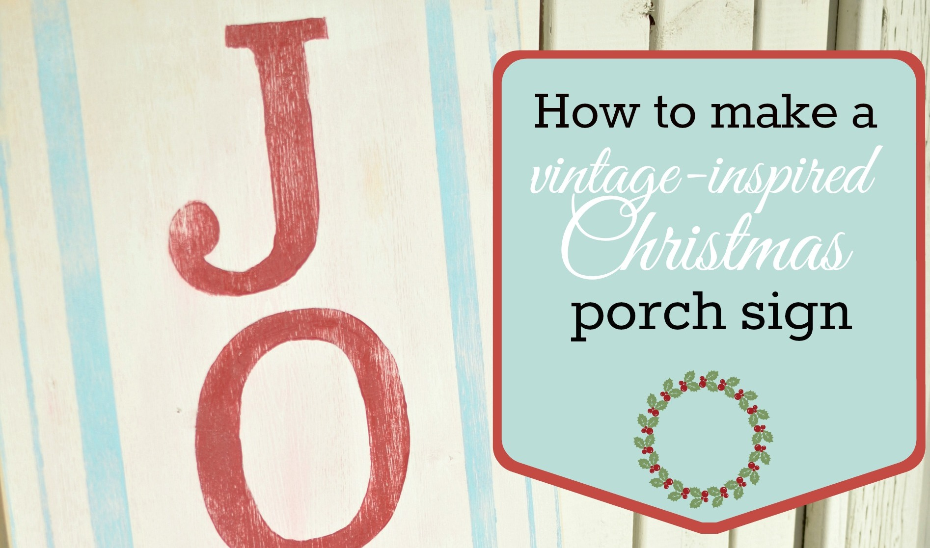 Vintage-Inspired Joyeux Noel Porch Sign (Behr Holiday Hues Project Challenge)