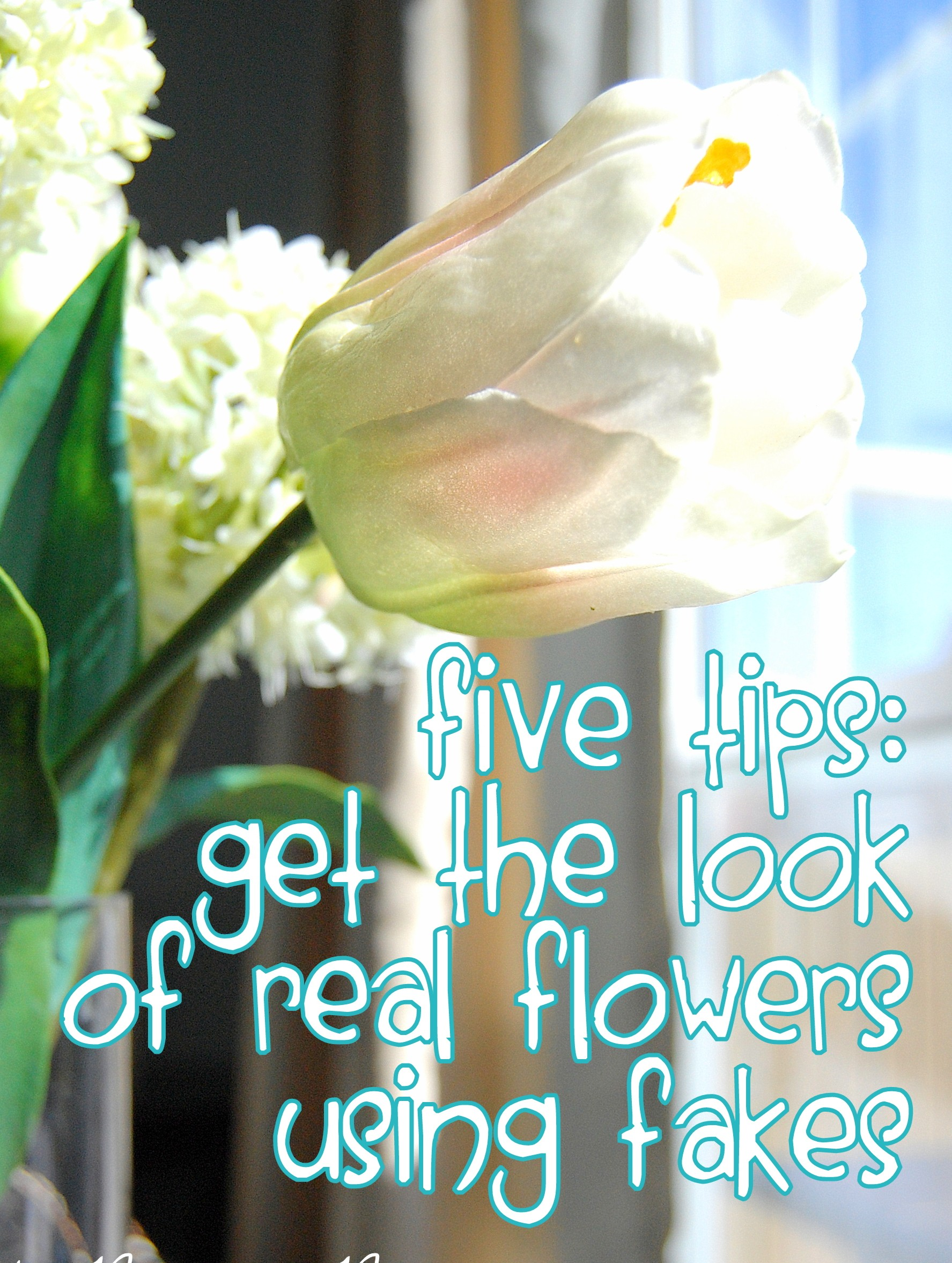 Get the look of real flowers using fakes: my five tips ...