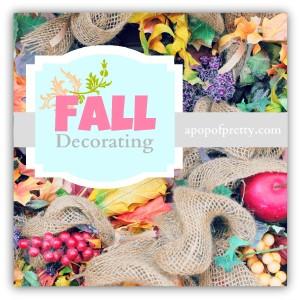 Fall / Autumn Decorating Ideas (& R.O.U.T.I.N.E!)