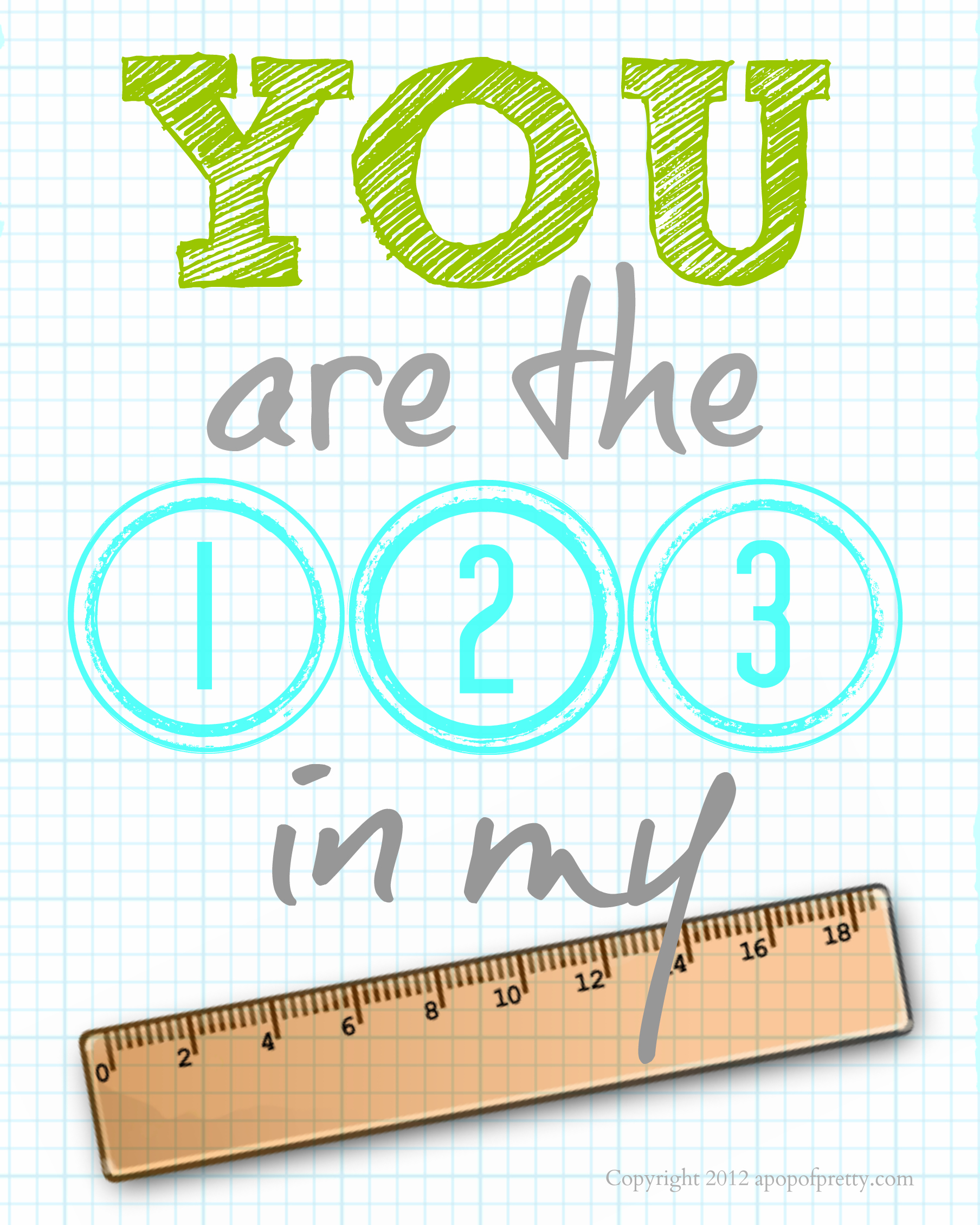 Free Printable Back to School (You are the 123 in my ruler ) Olive and aqua
