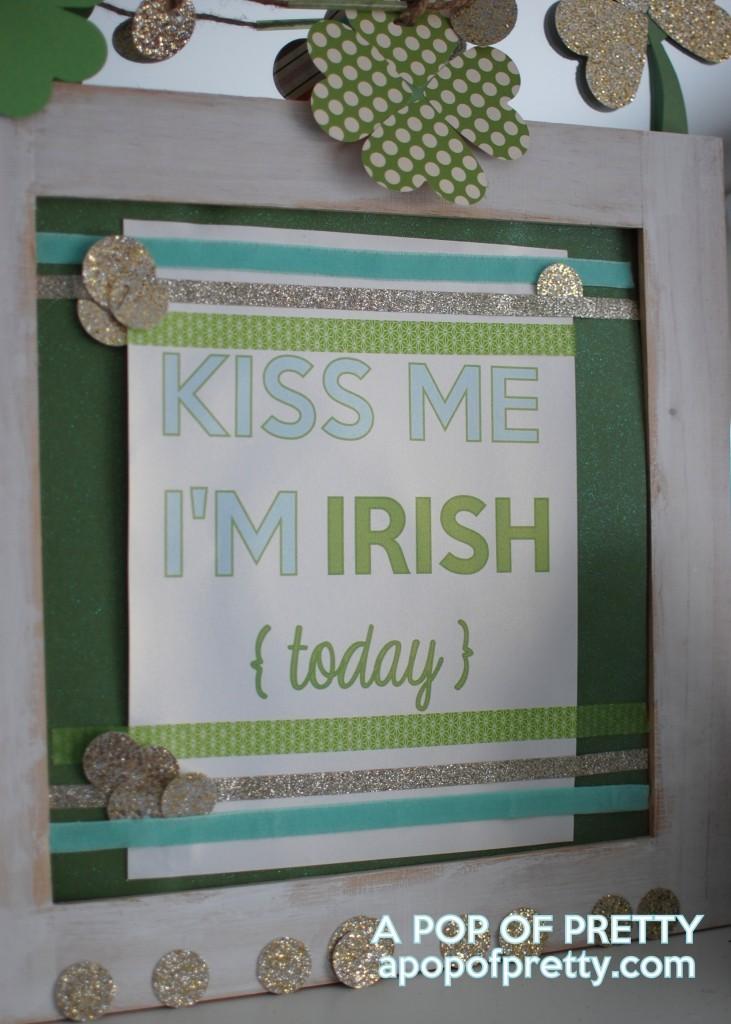 Kiss me I'm Irish - St Patricks Day decor