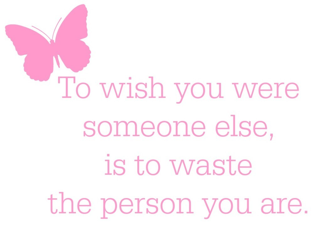 turning 40 - to wish you were someone else is to waste the person you are quote