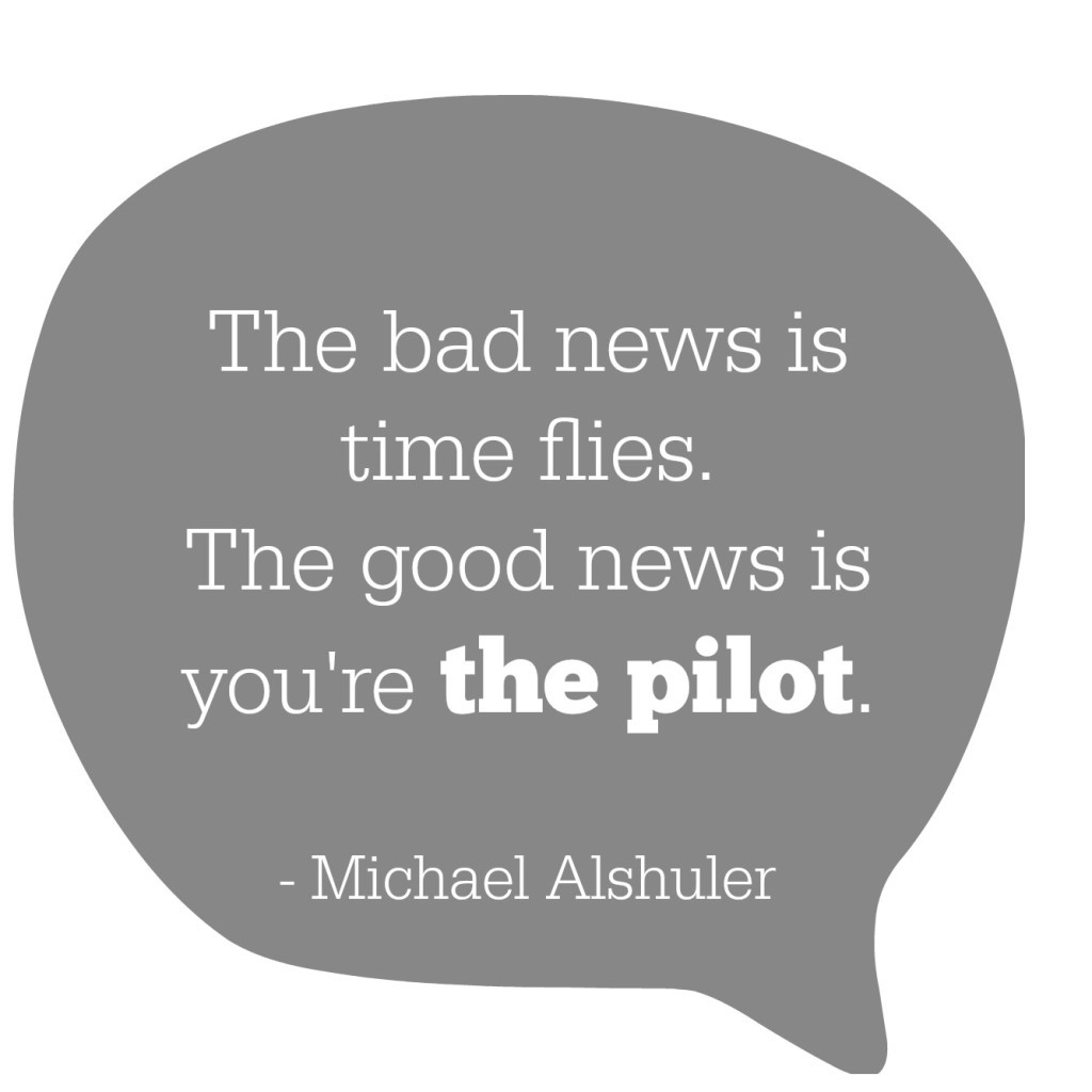turning 40 - you're the pilot quote