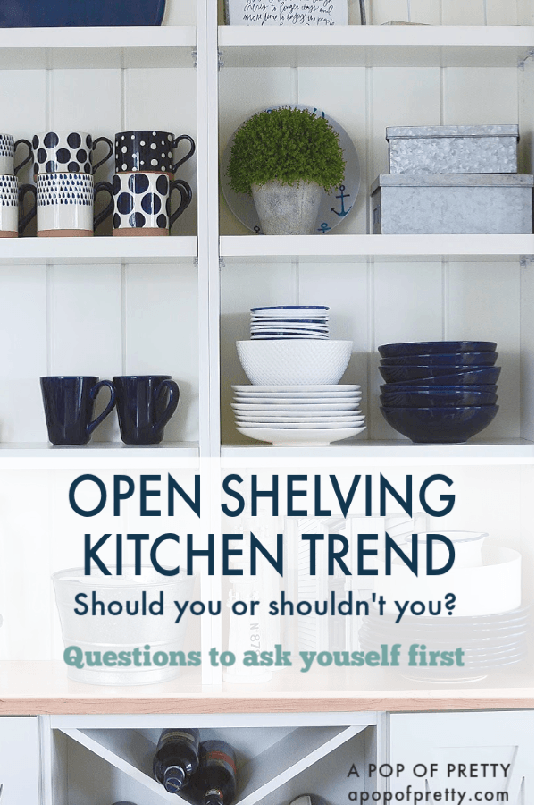 Open Shelving Kitchen Trend - Coastal Kitchen - 3 things to ask yourself before installing open shelves in your kitchen build or renovation.