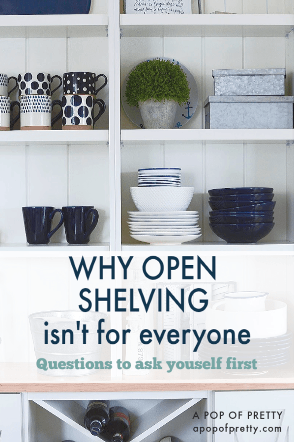 Open Shelving Kitchen Trend - 3 questions to ask yourself before you commit.  After installing them in two homes, here are my thoughts on why they won't work for everyone.
