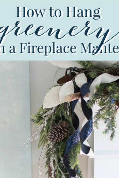 how to hang greenery on a mantel