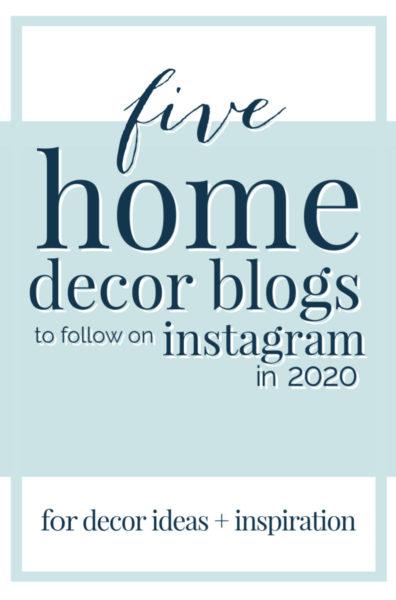 Home Decor Blogs Instagrams to follow 2020