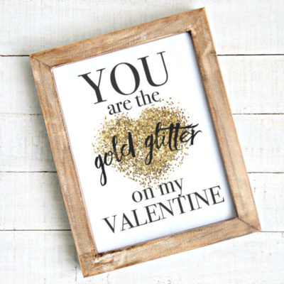 """Free Valentine Printable #1 – """"You are the gold glitter on my Valentine"""""""