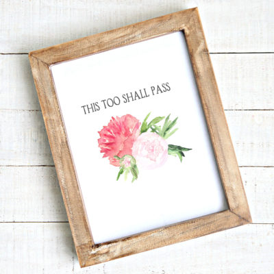 """This Too Shall Pass"" Free Printable Art"