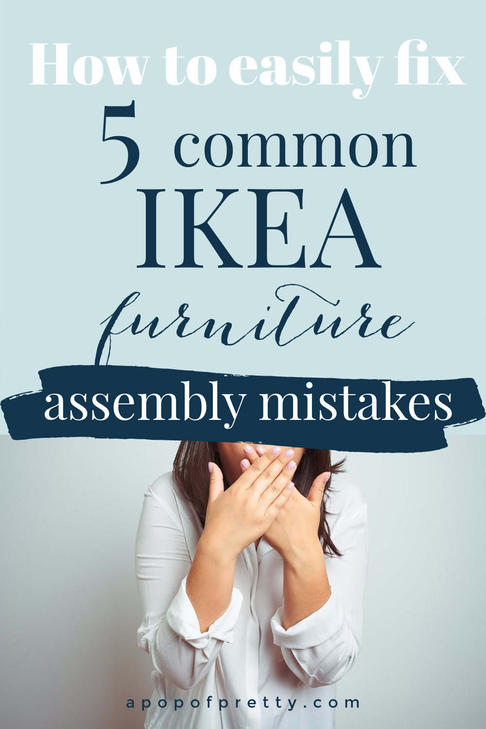 Common IKEA Assembly Mistakes