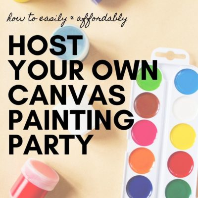 Paint and Sip: DIY Painting Party (with Dollar Store Finds)