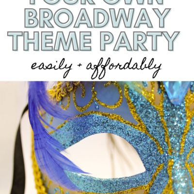 Party Theme Ideas: Throw a Broadway Party!