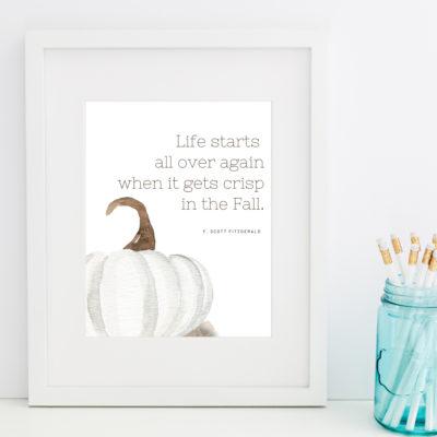 Fall Printable Art: Life Starts All Over Again