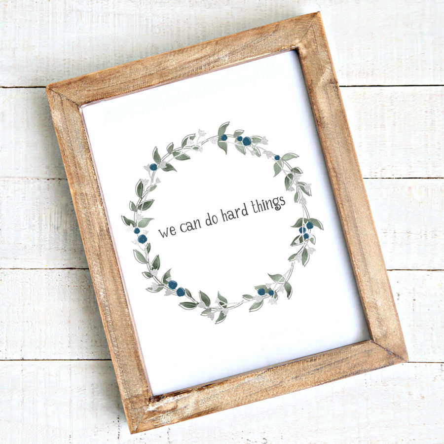"""""""We Can Do Hard Things"""" Watercolour - Free Printable"""